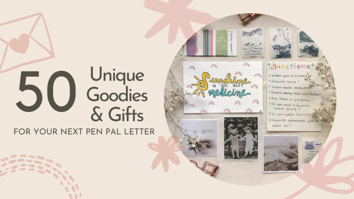 50 Unique Goodies & Gifts to Send in Your Next Pen PalLetter