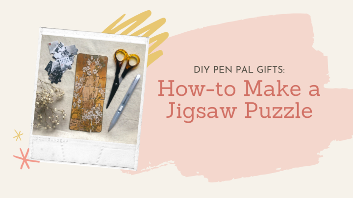DIY Pen Pal Gifts: How to Make A Jigsaw Puzzle (With Pictures – No Cricut Needed!)