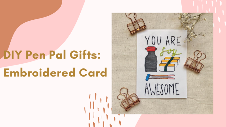 DIY Pen Pal Gifts: How to Make An Easy EmbroideredCard